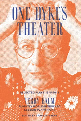 One Dyke's Theater: Selected Plays, 1975-2014
