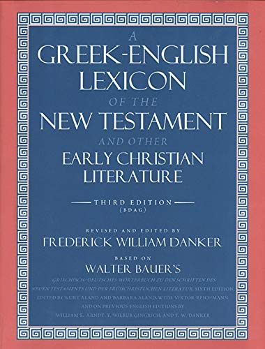 A Greek-English Lexicon of the New Testament and Other Early Christian Literature (English Edition)