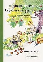Methode Boscher ou La journee des tout petits/Livret unique/2008