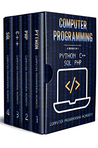 Computer Programming: 4 Books in 1: The Ultimate Crash Course to learn Python, SQL, PHP and C++. With Practical Computer Coding Exercises Front Cover