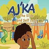 Aj'ka The Slide, And Self Love