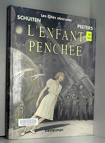 Les Cités Obscures, tome 9 : L'Enfant penchée