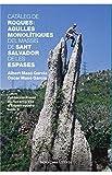Catàleg de roques i agulles monolítiques del massís de Sant Salvador de les Espases