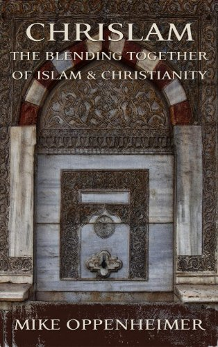 Chrislam: The Blending Together of Islam & Christianity (English Edition)