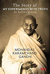 The story of my experiments with truth autobiography M.K. Gandhi