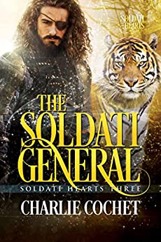 The Soldati General (Soldati Hearts Book 3) by [Charlie Cochet]