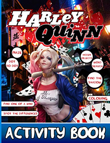 Harley Quinn Activity Book: Adults, Kids Hidden Objects, One Of A Kind, Maze, Find Shadow, Coloring, Word Search, Spot Differences, Dot To Dot Activities Books