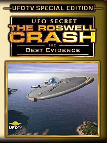 UFO Secret: The Roswell Crash - The Best Evidence