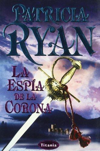La espía de la corona (Titania romántica-histórica)