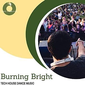 Burning Bright - Tech House Dance Music