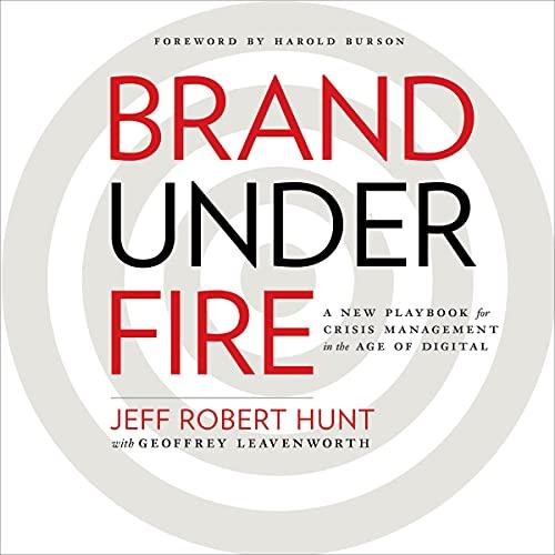 Brand Under Fire Audiobook By Jeff Hunt, Geoff Leavenworth cover art