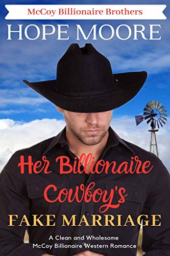 Her Billionaire Cowboy's Fake Marriage (McCoy Billionaire Brothers Book 1) by [Hope Moore]