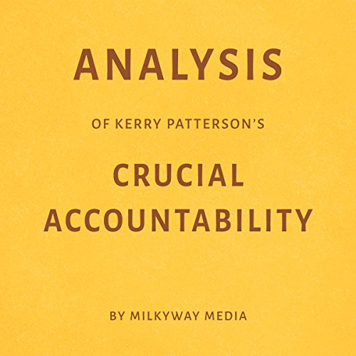 Analysis of Kerry Patterson's Crucial Accountability by Milkyway Media audiobook cover art