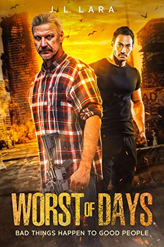 WORST OF DAYS: Bad Things Happen To Good People by [J. L. Lara]