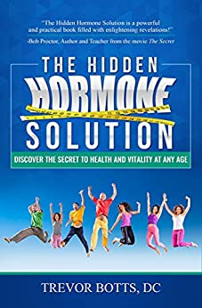 The Hidden Hormone Solution: Discover the Secret to Health and Vitality at Any Age by [Trevor Botts]