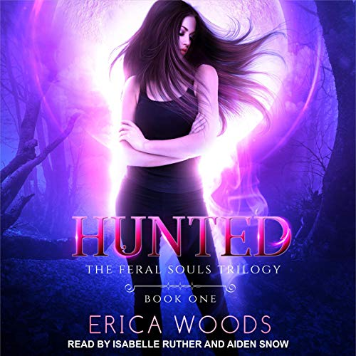 Hunted: Feral Souls Trilogy, Book 1