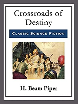 Crossroad's of Destiny by [H. Beam Piper]
