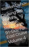 Cruising the World's Oceans; Rotterdam 91-Day Far East Cruise: Volume 4 (English Edition)