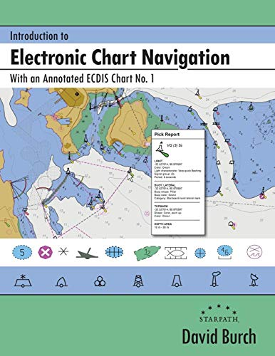 Introduction to Electronic Chart Navigation: With an Annotated ECDIS Chart No. 1
