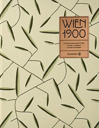 Wien 1900 - Kunst Design Architektur Mode