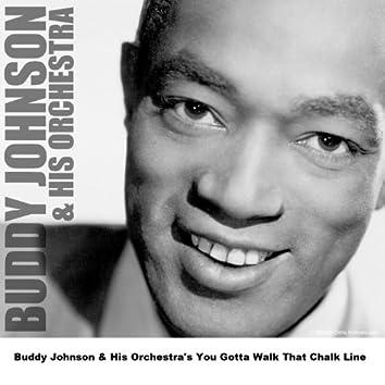 Buddy Johnson & His Orchestra's You Gotta Walk That Chalk Line