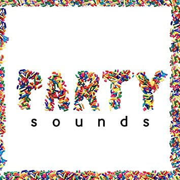 Party Sounds – Deep Chill for Fun and Dance All Night, Summer Vibes, Lounge Chill