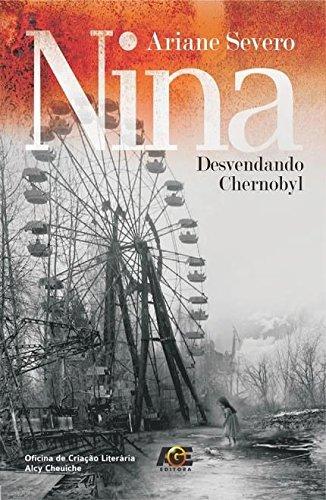Nina. Desvendando Chernobyl