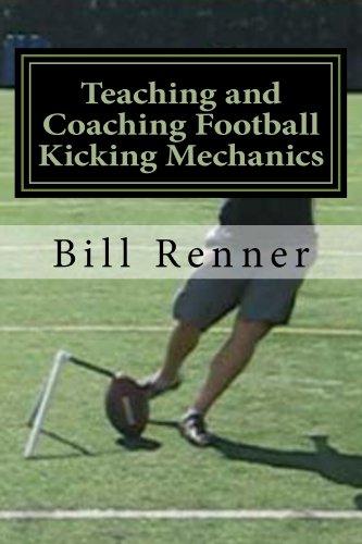 Teaching and Coaching Football Kicking Mechanics (English Edition)