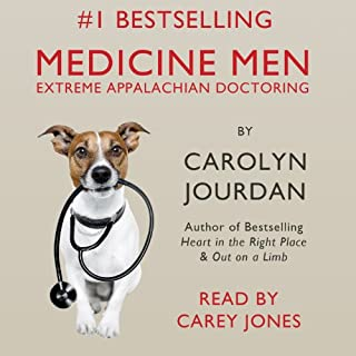 Medicine Men     Extreme Appalachian Doctoring              By:                                                                                                                                 Carolyn Jourdan                               Narrated by:                                                                                                                                 Carey Jones                      Length: 2 hrs and 49 mins     99 ratings     Overall 4.2