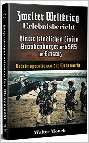 Zweiter Weltkrieg Erlebnisbericht Hinter feindlichen Linien Brandenburger und SAS im Einsatz: Geheimoperationen der Wehrmacht