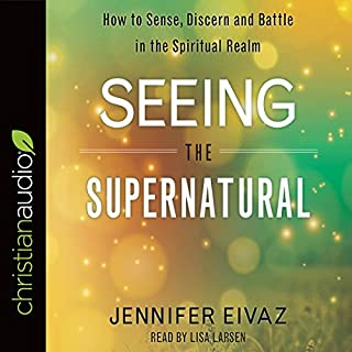 Seeing the Supernatural                   By:                                                                                                                                 Jennifer Eivaz                               Narrated by:                                                                                                                                 Lisa Larsen                      Length: 4 hrs and 51 mins     7 ratings     Overall 4.9
