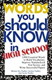 Words You Should Know In High School: 1000 Essential Words To Build Vocabulary, Improve Standardized Test Scores, And Write Successful Papers by Burton Jay Nadler Jordan Nadler Justin Nadler(2004-04-07)