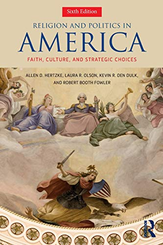 Compare Textbook Prices for Religion and Politics in America 6 Edition ISBN 9780813350578 by Hertzke, Allen D.,Olson, Laura R.,den Dulk, Kevin R.,Fowler, Robert Booth