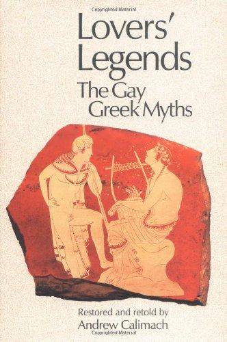 Lovers' Legends: The Gay Greek Myths