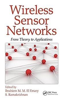 Wireless Sensor Networks: From Theory to Applications by [Ibrahiem M. M. El Emary, S. Ramakrishnan]