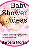 Baby Shower: Baby Shower ideas: A Complete Guide to Baby Shower Activities- baby Shower Games to Play- Baby Shower Countdown- Baby Showers (Baby Showers, ... baby Shower Activities) (English Edition)