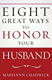 Eight Great Ways™ to Honor Your Husband