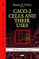 CACO-2 Cells and Their Uses (Cell Biology Research Progress)