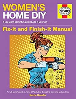 Women's Home DIY: Fix-it and Finish-it Manual (Owners' Workshop Manual)