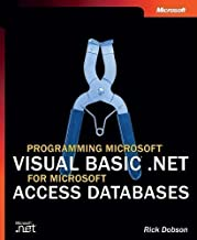 Programming Microsoft® Visual Basic® .NET for Microsoft Access Databases (Pro Developer) 1st (first) Edition by Rick Dobson published by MICROSOFT PRESS (2002)