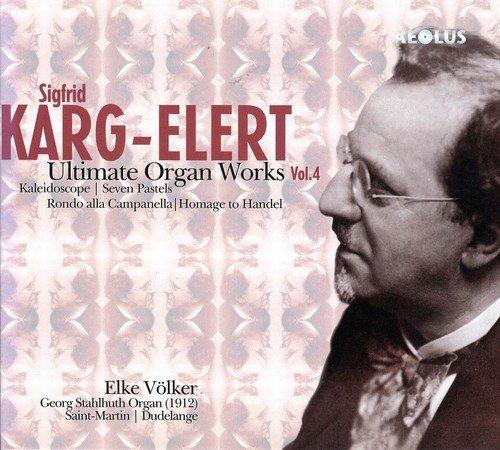 Karg-Elert: Ultimate Organ Works, Vol.4 by Unknown (2010-03-23)