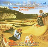 Lassus Mass 'Tout les Regretz' and Motets by The Choir of New College Oxford (2003-08-01)