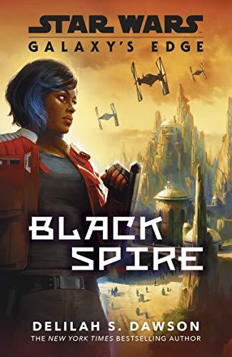 Galaxy's Edge. Black Spire (Star Wars Galaxys Edge)