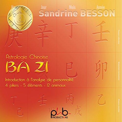 Couverture de Astrologie Chinoise Ba Zi. Introduction à l'analyse de personnalité. 4 piliers - 5 éléments - 12 animaux