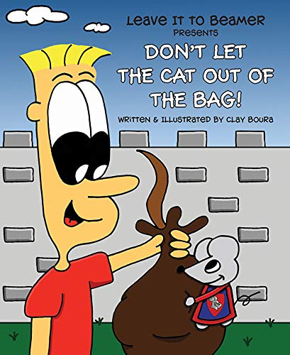 Leave It to Beamer Presents: Don't Let the Cat Out of the Bag