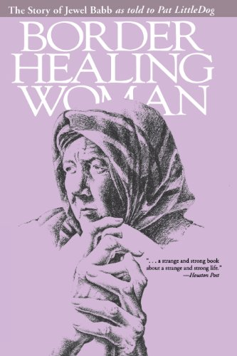 Border Healing Woman: The Story of Jewel Babb as told to Pat LittleDog (second edition) (English Edition)