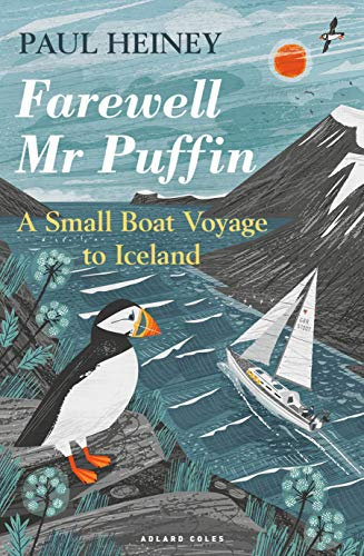 Farewell Mr Puffin: A small boat voyage to Iceland