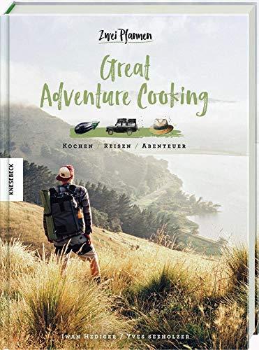 Great Adventure Cooking: Kochen. Reisen. Abenteuer. Vegane und vegetarische Outdoor-Rezepte (Vanlife, Camping-Küche, Neuseeland)