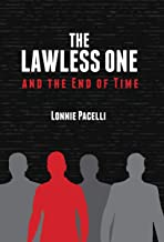 The Lawless One and the End of Time (The Lawless One Series Book 1)