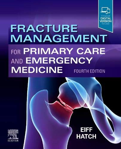 Compare Textbook Prices for Fracture Management for Primary Care and Emergency Medicine 4 Edition ISBN 9780323496346 by Eiff MD, M. Patrice,Hatch MD  MPH, Robert L.